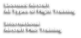 Licensed Aircraft All Types of Flight Training  International Aircraft Pilot Training